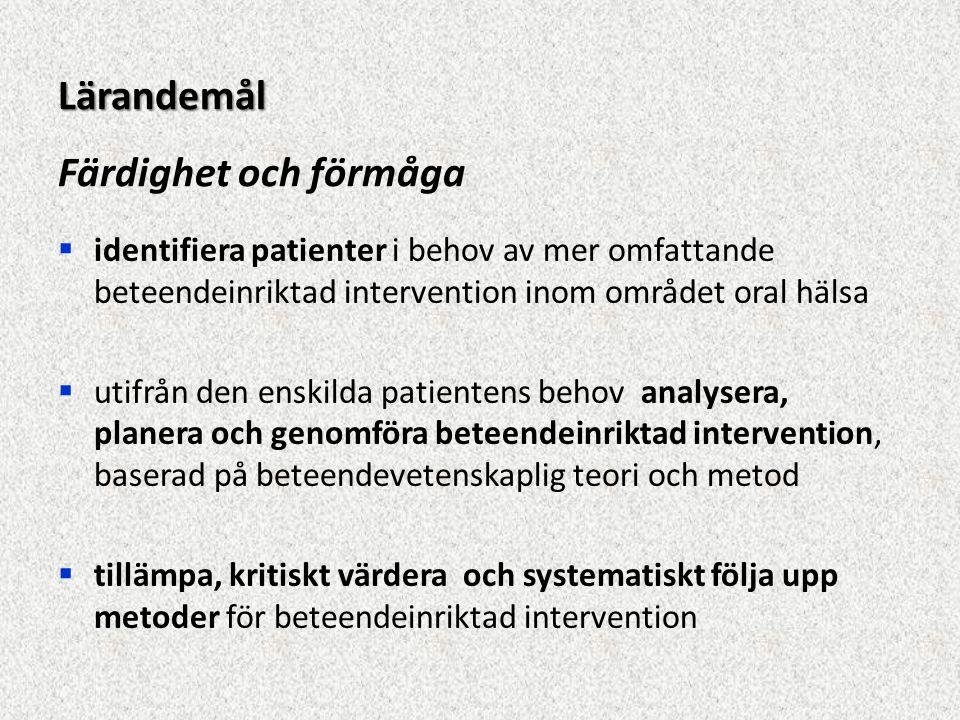  identifiera patienter i behov av mer omfattande beteendeinriktad intervention inom området oral hälsa  utifrån den enskilda patientens behov analys