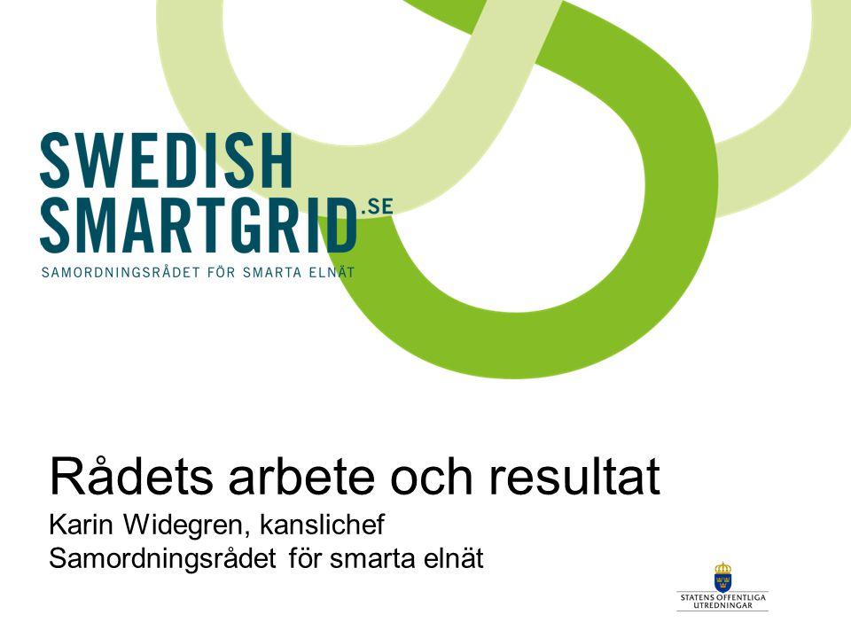 Rådets arbete och resultat Karin Widegren, kanslichef Samordningsrådet för smarta elnät