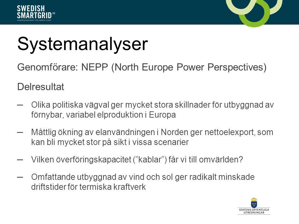 Systemanalyser Genomförare: NEPP (North Europe Power Perspectives) Delresultat – Olika politiska vägval ger mycket stora skillnader för utbyggnad av förnybar, variabel elproduktion i Europa – Måttlig ökning av elanvändningen i Norden ger nettoelexport, som kan bli mycket stor på sikt i vissa scenarier – Vilken överföringskapacitet ( kablar ) får vi till omvärlden.