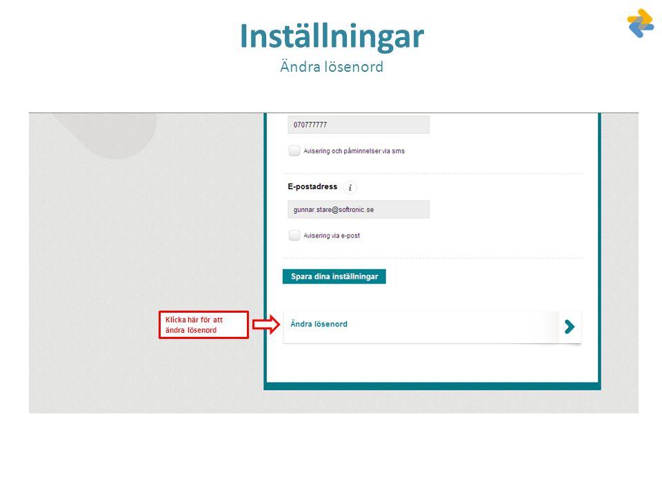 Inställningar Ändra lösenord Klicka här för att ändra lösenord