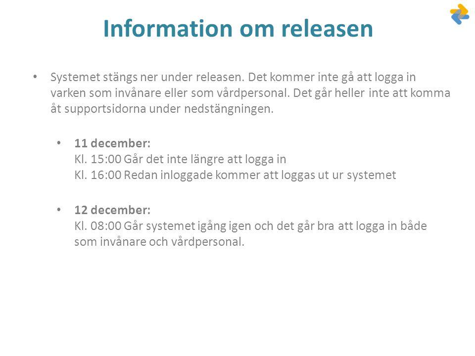 Information om releasen • Systemet stängs ner under releasen. Det kommer inte gå att logga in varken som invånare eller som vårdpersonal. Det går hell