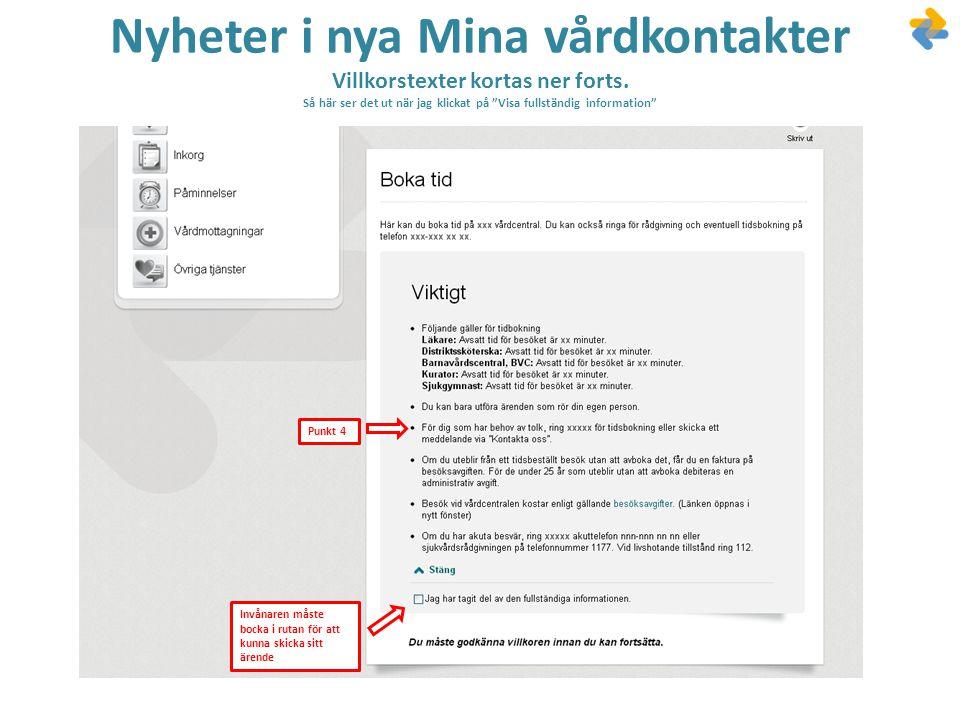 """Nyheter i nya Mina vårdkontakter Villkorstexter kortas ner forts. Så här ser det ut när jag klickat på """"Visa fullständig information"""" Punkt 4 Invånare"""