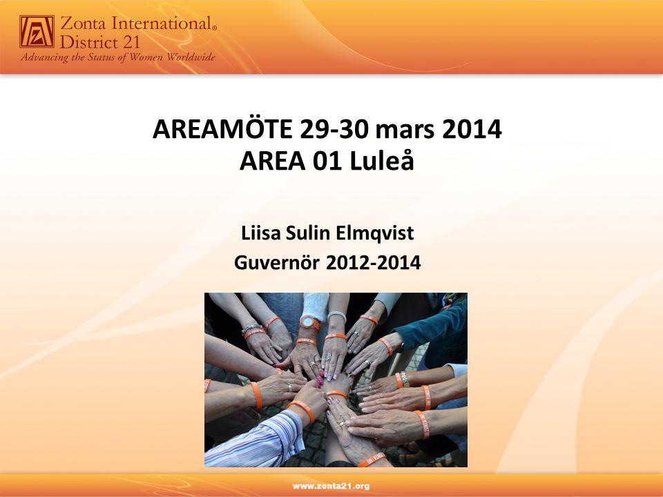 AREAMÖTE 29-30 mars 2014 AREA 01 Luleå Liisa Sulin Elmqvist Guvernör 2012-2014