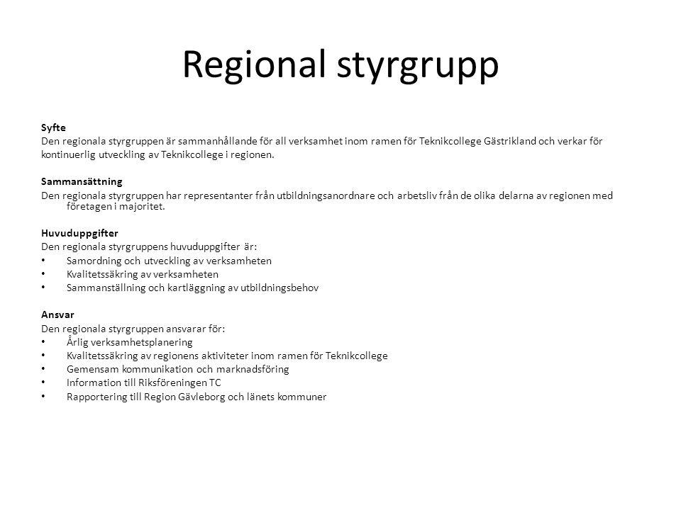 Regional styrgrupp Syfte Den regionala styrgruppen är sammanhållande för all verksamhet inom ramen för Teknikcollege Gästrikland och verkar för kontin