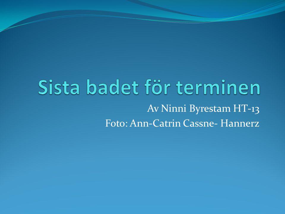 Av Ninni Byrestam HT-13 Foto: Ann-Catrin Cassne- Hannerz