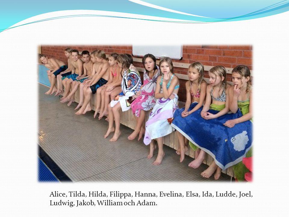 Alice, Tilda, Hilda, Filippa, Hanna, Evelina, Elsa, Ida, Ludde, Joel, Ludwig, Jakob, William och Adam.