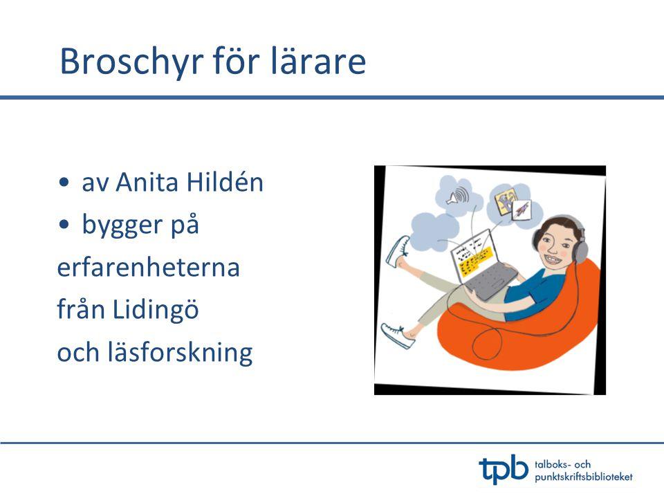 Broschyr för lärare •av Anita Hildén •bygger på erfarenheterna från Lidingö och läsforskning
