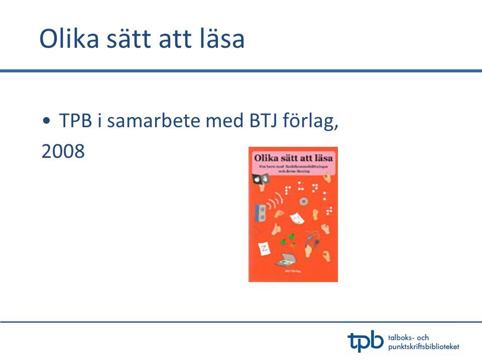 Olika sätt att läsa •TPB i samarbete med BTJ förlag, 2008