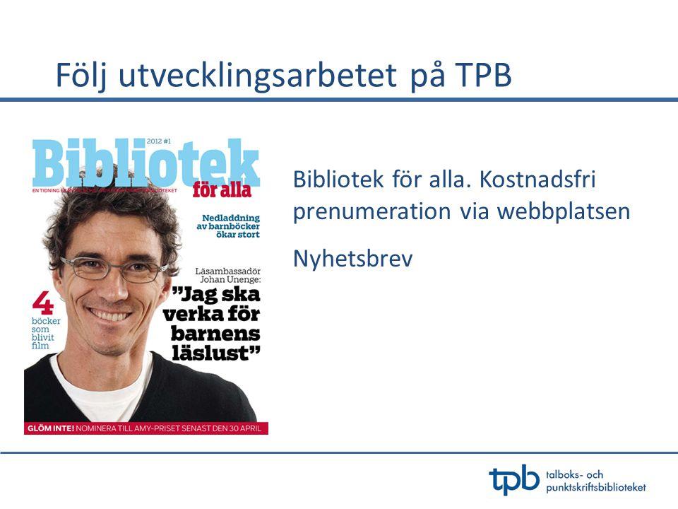 Följ utvecklingsarbetet på TPB Bibliotek för alla.