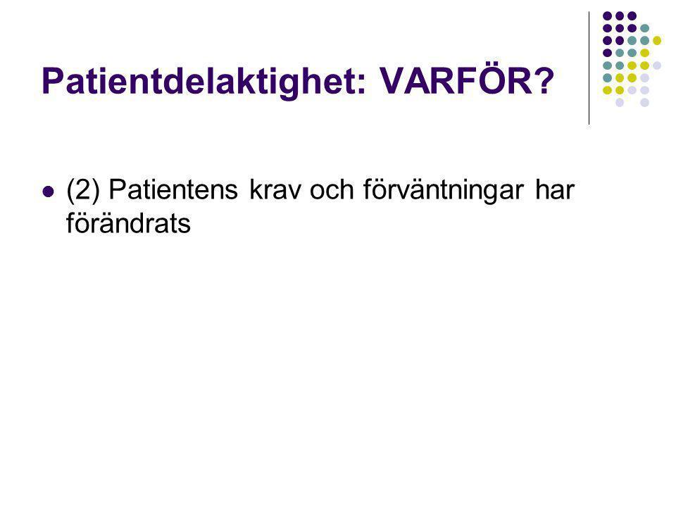 Patientdelaktighet: VARFÖR?  (2) Patientens krav och förväntningar har förändrats