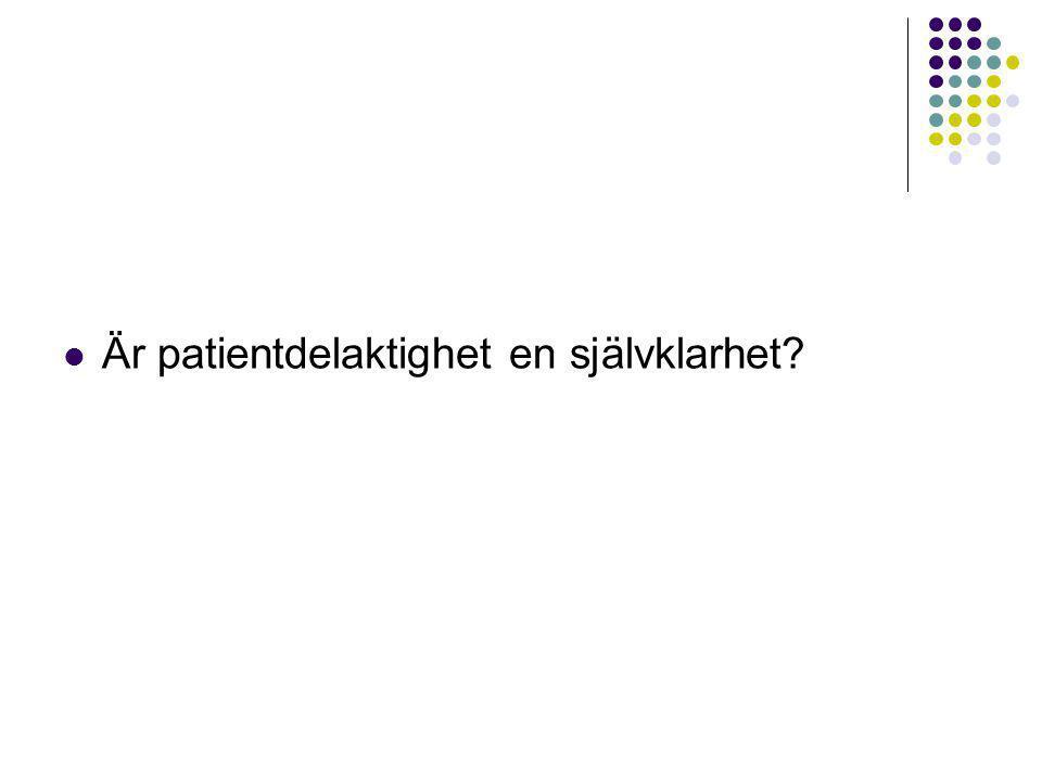 Patientdelaktighet: HUR?  Vad innebär patientdelaktighet i praktiken?