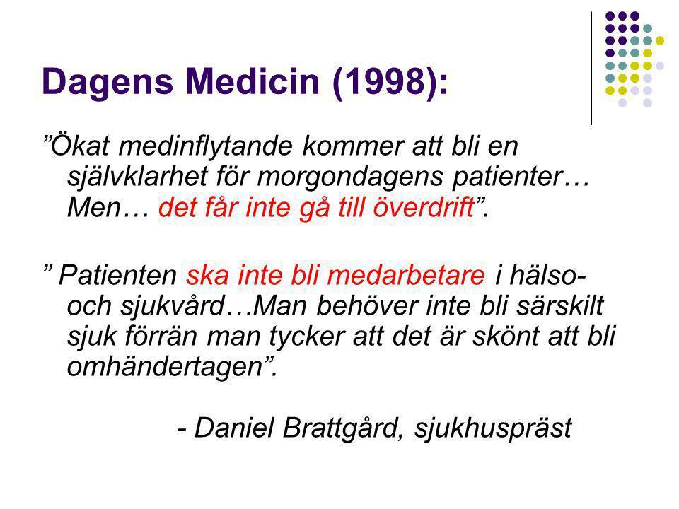 Dagens Medicin (1998): Ökat medinflytande kommer att bli en självklarhet för morgondagens patienter… Men… det får inte gå till överdrift .