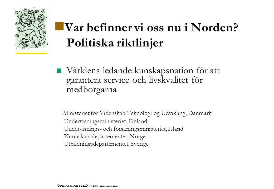 O PETUSMINISTERIÖ /18.6.2007/Marja-Liisa Niemi. Var befinner vi oss nu i Norden.