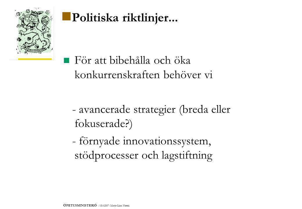 O PETUSMINISTERIÖ /18.6.2007/Marja-Liisa Niemi.  Politiska riktlinjer...