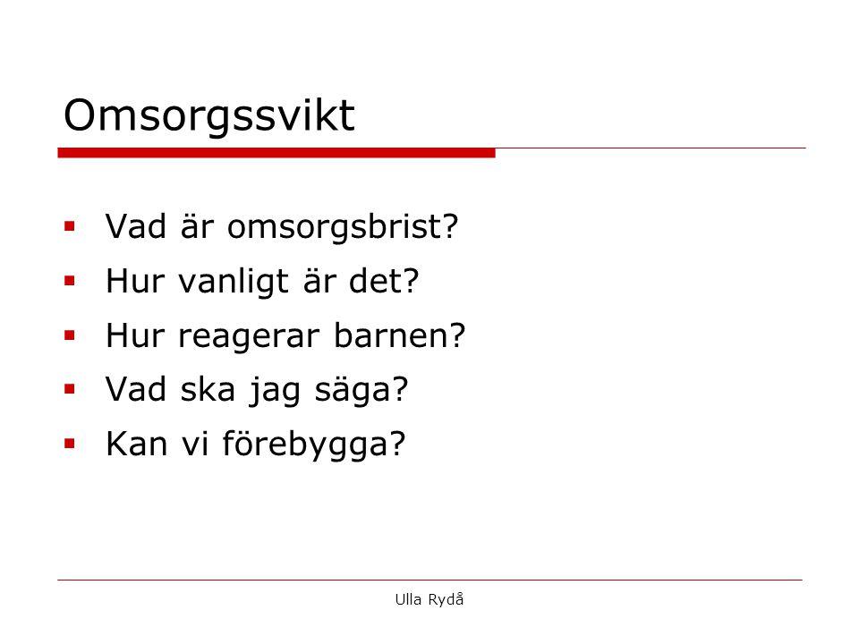Barn som far illa Ulla Rydå Barnmiss- handel AktivPassiv Fysisk Psykisk