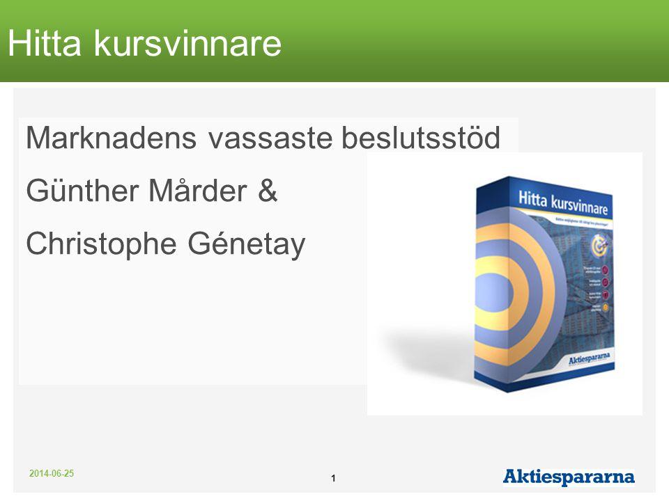 2014-06-25 1 Hitta kursvinnare Marknadens vassaste beslutsstöd Günther Mårder & Christophe Génetay