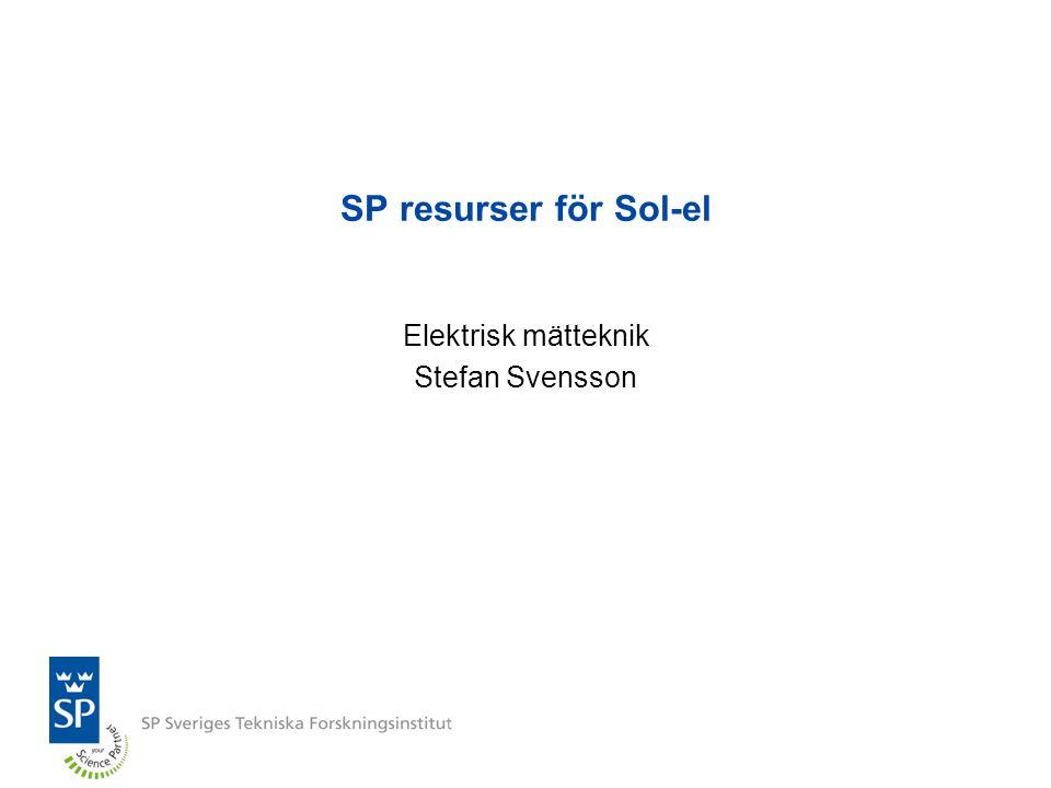 SP resurser för Sol-el Elektrisk mätteknik Stefan Svensson