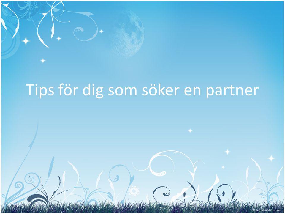 Tips för dig som söker en partner