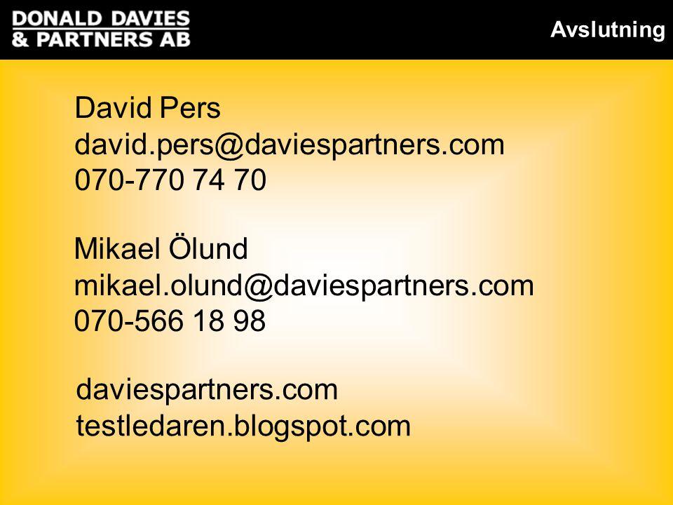 Avslutning David Pers david.pers@daviespartners.com 070-770 74 70 Mikael Ölund mikael.olund@daviespartners.com 070-566 18 98 daviespartners.com testledaren.blogspot.com
