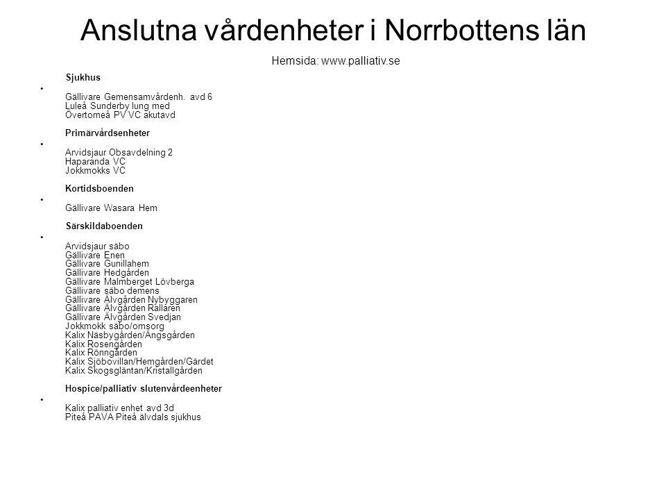 Anslutna vårdenheter i Norrbottens län Sjukhus • Gällivare Gemensamvårdenh. avd 6 Luleå Sunderby lung med Övertorneå PV VC akutavd Primärvårdsenheter