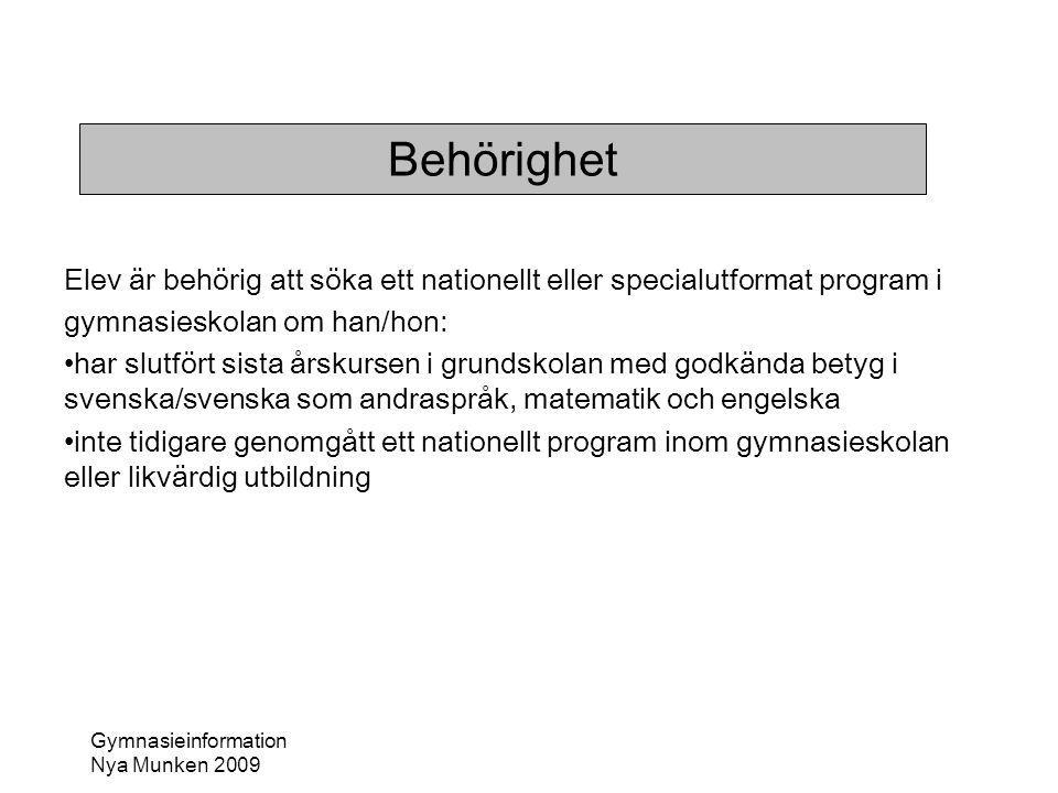 Gymnasieinformation Nya Munken 2009 Tidsplan för intagningen •Okt – gymnasieinformation till elever och föräldrar •Nov och framåt – öppet hus på gymnasieskolor, start 4/11 (ALG); rekommenderas.