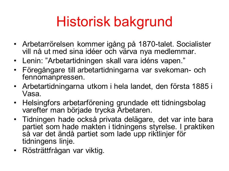 """Historisk bakgrund •Arbetarrörelsen kommer igång på 1870-talet. Socialister vill nå ut med sina idéer och värva nya medlemmar. •Lenin: """"Arbetartidning"""