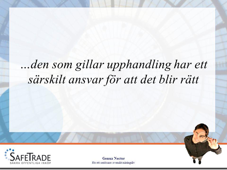 Genua Nector för ett seriösare svenskt näringsliv …den som gillar upphandling har ett särskilt ansvar för att det blir rätt