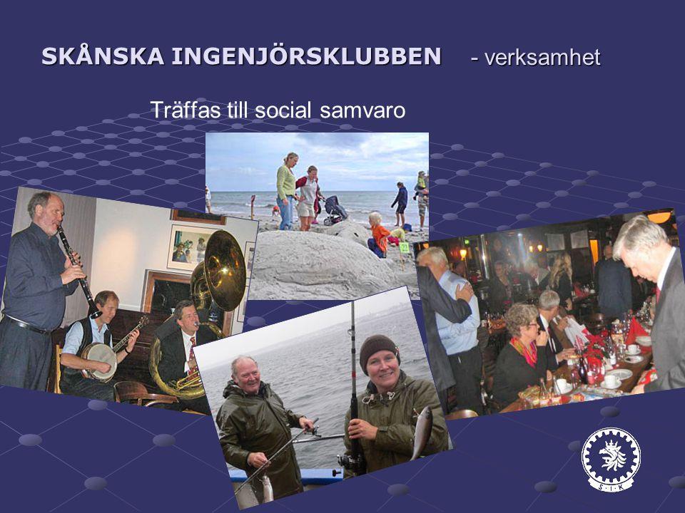 SKÅNSKA INGENJÖRSKLUBBEN Träffas till social samvaro - verksamhet