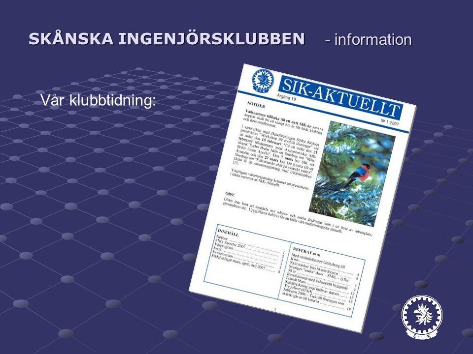 SKÅNSKA INGENJÖRSKLUBBEN - information Vår klubbtidning:
