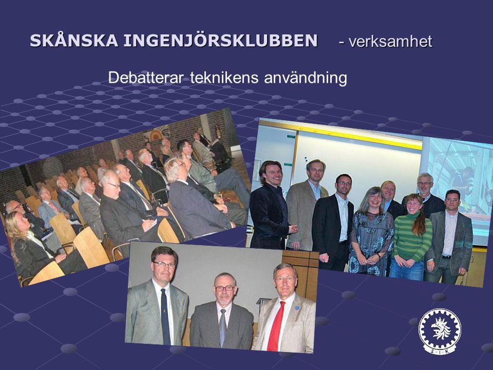 SKÅNSKA INGENJÖRSKLUBBEN Debatterar teknikens användning - verksamhet