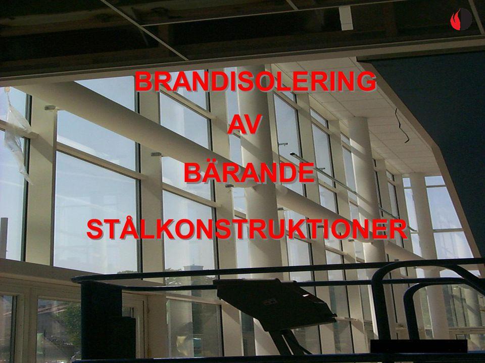 BRANDISOLERING AV STÅLKONSTRUKTIONER BÄRANDE