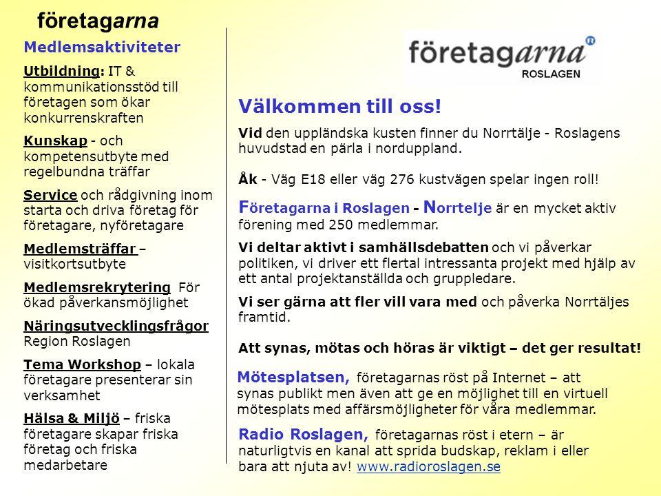 Välkommen till oss! Vid den uppländska kusten finner du Norrtälje - Roslagens huvudstad en pärla i norduppland. Åk - Väg E18 eller väg 276 kustvägen s