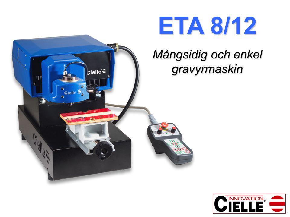 ETA 8/12 Mångsidig och enkel gravyrmaskin