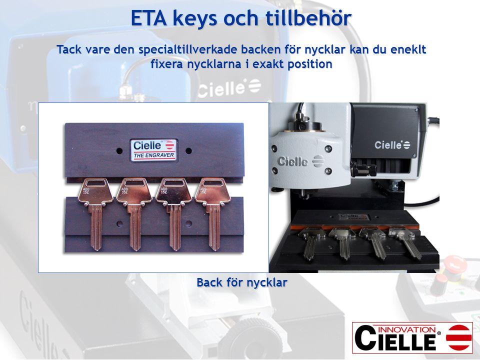 ETA keys och tillbehör Tack vare den specialtillverkade backen för nycklar kan du eneklt fixera nycklarna i exakt position Back för nycklar