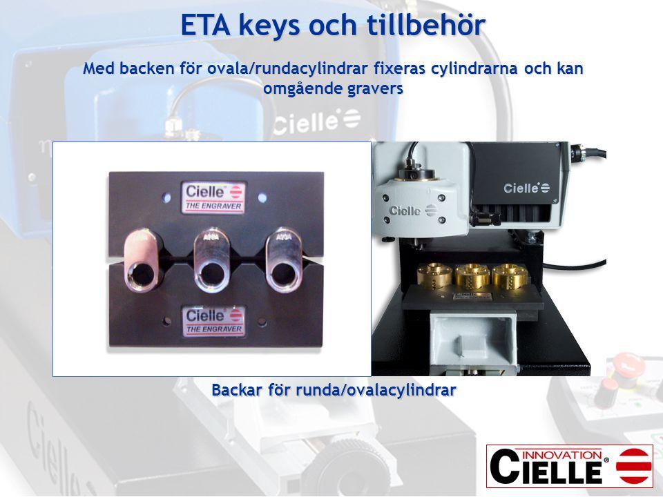 ETA keys och tillbehör Med backen för ovala/rundacylindrar fixeras cylindrarna och kan omgående gravers Backar för runda/ovalacylindrar