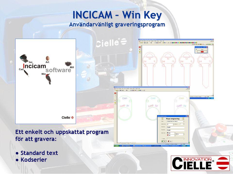 INCICAM – Win Key Användarvänligt graveringsprogram Ett enkelt och uppskattat program för att gravera: ● Standard text ● Kodserier