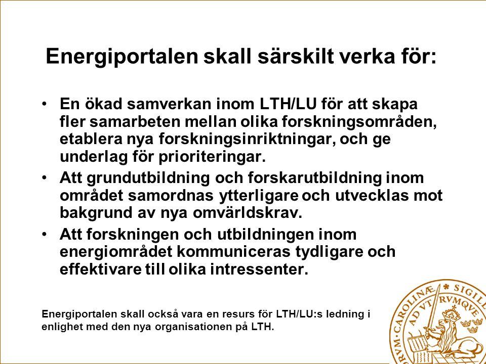 Energiportalen skall särskilt verka för: •En ökad samverkan inom LTH/LU för att skapa fler samarbeten mellan olika forskningsområden, etablera nya forskningsinriktningar, och ge underlag för prioriteringar.