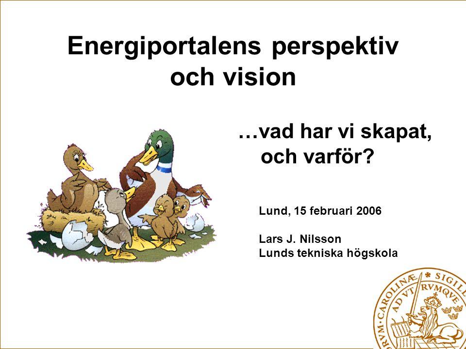 Energiportalens perspektiv och vision …vad har vi skapat, och varför.