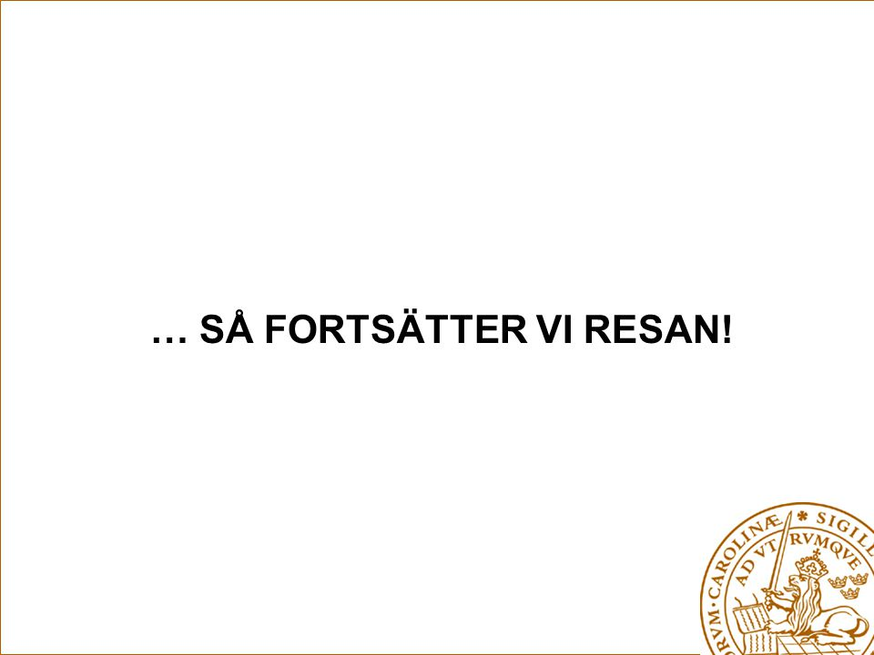 … SÅ FORTSÄTTER VI RESAN!