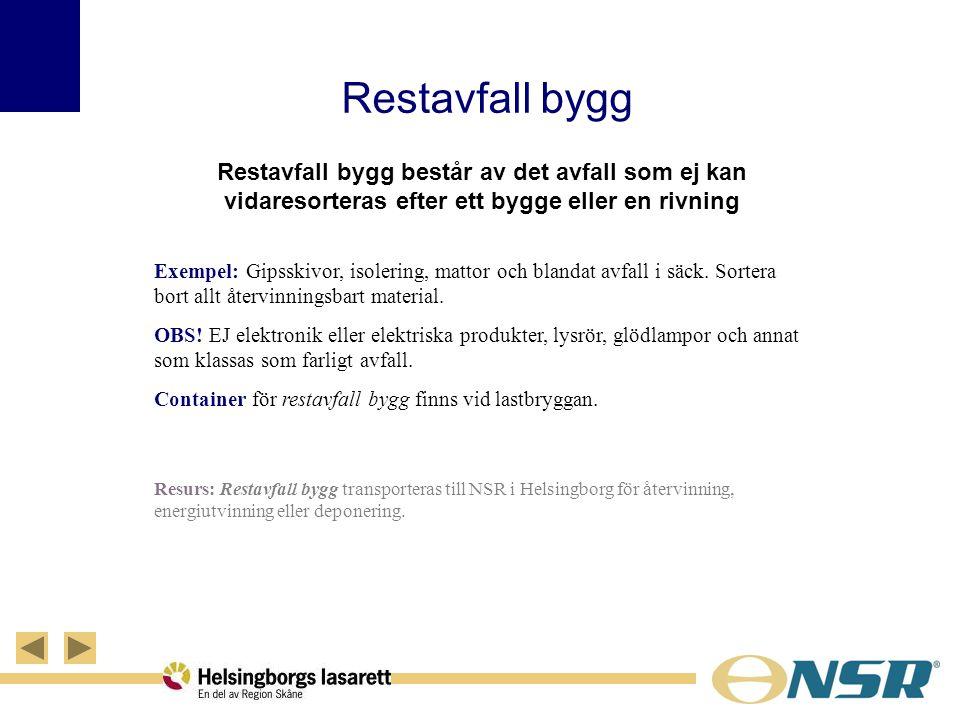 Restavfall bygg består av det avfall som ej kan vidaresorteras efter ett bygge eller en rivning Exempel: Gipsskivor, isolering, mattor och blandat avf