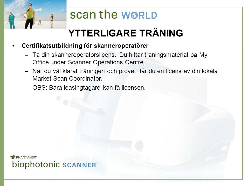 YTTERLIGARE TRÄNING •Certifikatsutbildning för skanneroperatörer –Ta din skanneroperatörslicens.