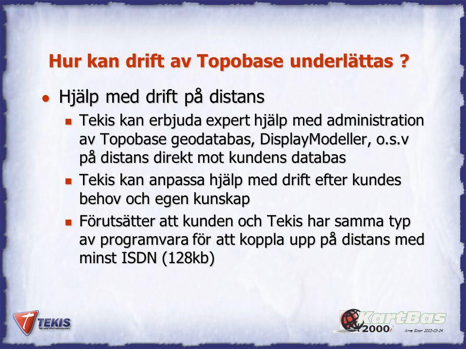 Hur kan drift av Topobase underlättas ? l Hjälp med drift på distans n Tekis kan erbjuda expert hjälp med administration av Topobase geodatabas, Displ