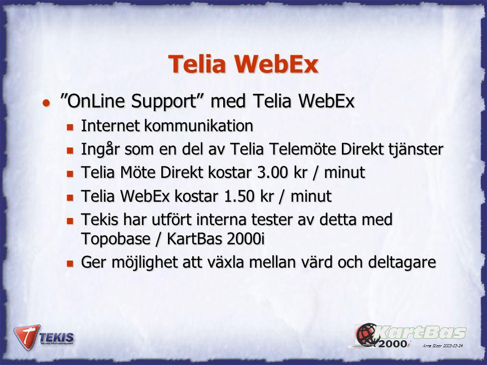 """Arne Stoor 2003-03-24 Telia WebEx l """"OnLine Support"""" med Telia WebEx n Internet kommunikation n Ingår som en del av Telia Telemöte Direkt tjänster n T"""