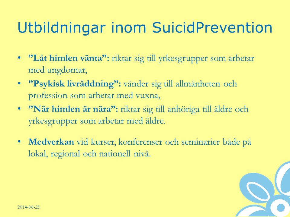"""Utbildningar inom SuicidPrevention • """"Låt himlen vänta"""": riktar sig till yrkesgrupper som arbetar med ungdomar, • """"Psykisk livräddning"""": vänder sig ti"""
