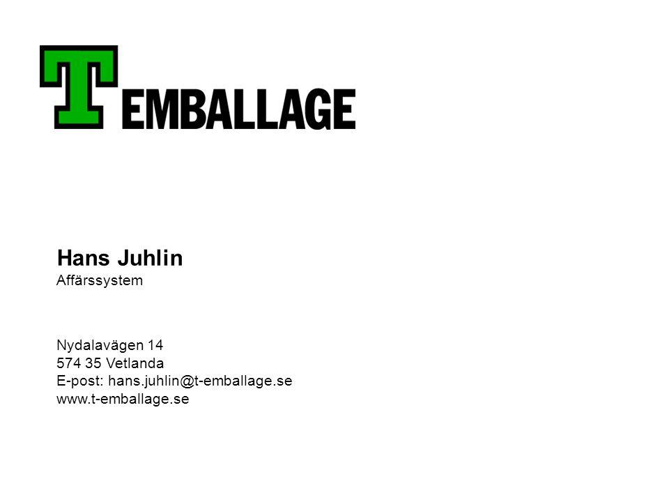 Hans Juhlin Affärssystem Nydalavägen 14 574 35 Vetlanda E-post: hans.juhlin@t-emballage.se www.t-emballage.se