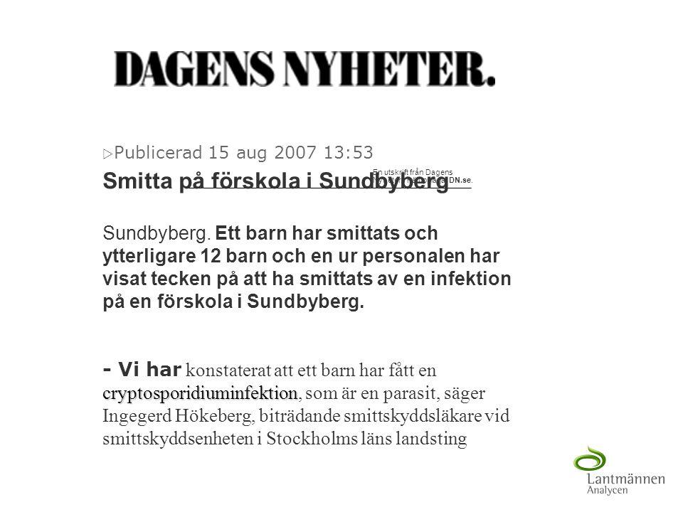 En utskrift från Dagens Nyheters nätupplaga, DN.se.  Publicerad 15 aug 2007 13:53 Smitta på förskola i Sundbyberg Sundbyberg. Ett barn har smittats o