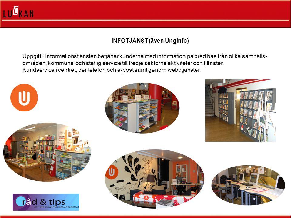 INFOTJÄNST (även UngInfo) Uppgift: Informationstjänsten betjänar kunderna med information på bred bas från olika samhälls- områden, kommunal och statlig service till tredje sektorns aktiviteter och tjänster.