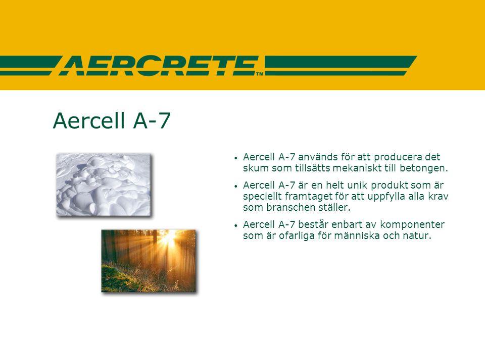 Aercell A-7 • Aercell A-7 används för att producera det skum som tillsätts mekaniskt till betongen. • Aercell A-7 är en helt unik produkt som är speci