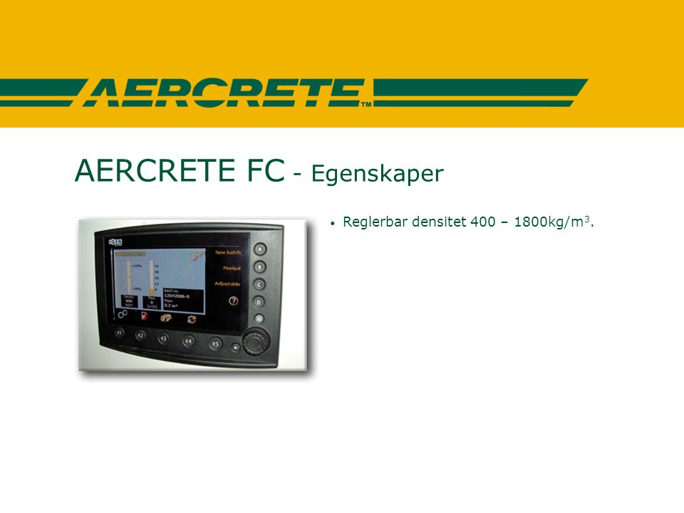 AERCRETE 625 - Mobilitet • Maskinen väger ca 3500kg och går att koppla efter ex.