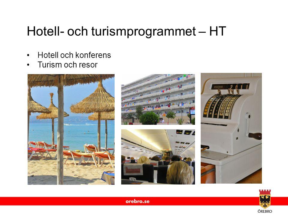 www.orebro.se Hotell- och turismprogrammet – HT •Hotell och konferens •Turism och resor